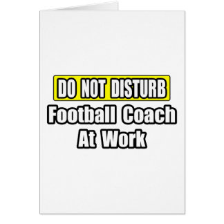 No perturbe… al entrenador de fútbol en el trabajo felicitacion