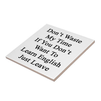 No pierda mi tiempo si usted no quiere aprender el teja  ceramica