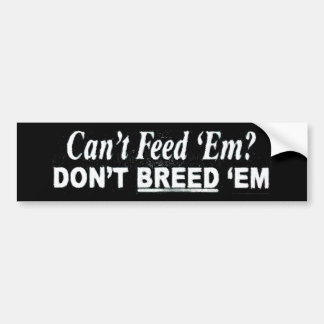 ¿No puede alimentarlos? Pegatina Para Coche