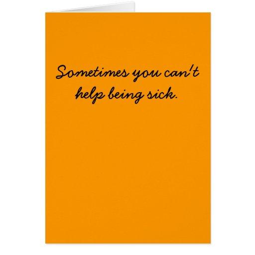 No puede ayudar a estar enfermo tarjeta