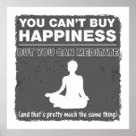 No puede comprar felicidad Meditate Póster