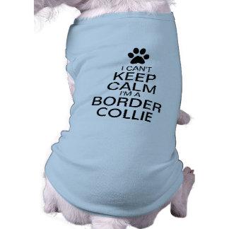 No puede guardar el perro tranquilo del border camiseta sin mangas para perro
