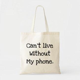 No puede vivir sin mi teléfono bolso de tela