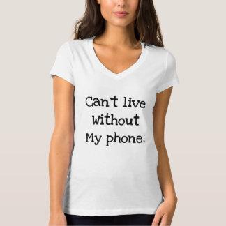 No puede vivir sin mi teléfono camiseta