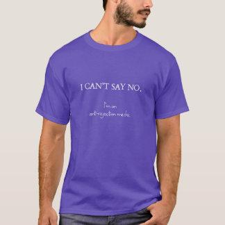 No puedo decir no. Estoy en el anti-rechazo meds. Camiseta