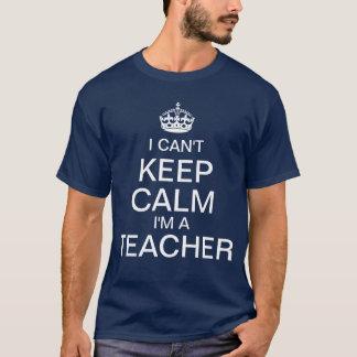No puedo guardar calma que soy profesor camiseta