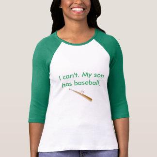No puedo.  Mi hijo tiene camiseta del béisbol