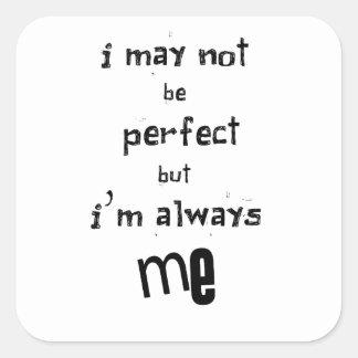 no puedo ser perfecto sino que soy siempre yo pegatina cuadrada