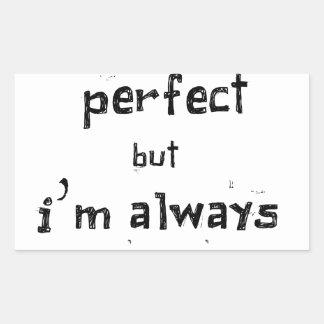 no puedo ser perfecto sino que soy siempre yo pegatina rectangular