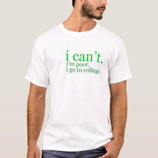 no puedo. soy pobre. voy a la camiseta