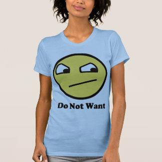 No quiera la cara impresionante camisetas