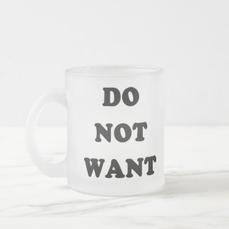 No quiera taza cristal mate