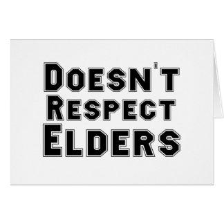 No respeta ancianos tarjeta de felicitación