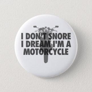 No ronco sueño de I que soy una motocicleta Chapa Redonda De 5 Cm