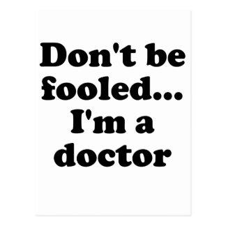No se engañe… Im un doctor Postal
