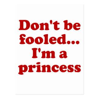 No se engañe… Im una princesa Tarjetas Postales