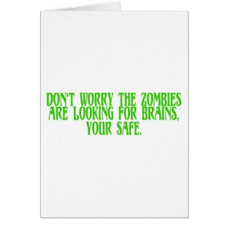 No se preocupe a los zombis están buscando cerebro felicitación