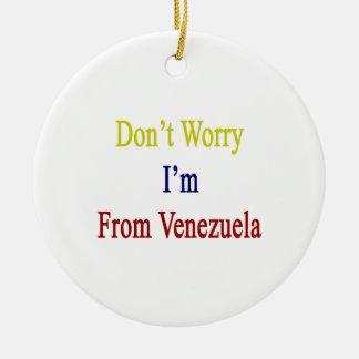 No se preocupe me son de Venezuela Adornos De Navidad