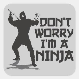 No se preocupe me son un Ninja Calcomania Cuadradas Personalizada