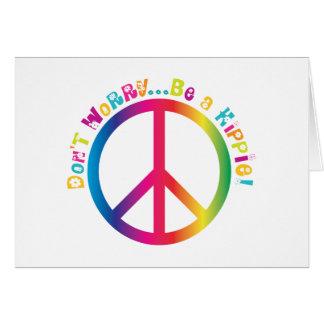 No se preocupe… sea un Hippie Tarjeta De Felicitación