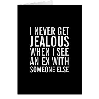 No sea celoso sobre su ex tarjeta de felicitación