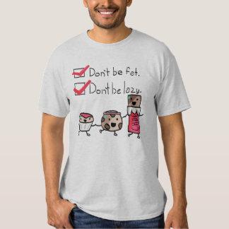 No sea gordo. No sea perezoso Camisas