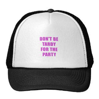 No sea tardío para el fiesta gorras