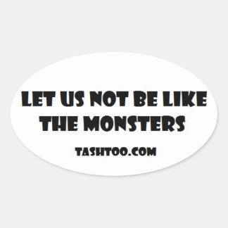 No seamos como los pegatinas de los monstruos colcomanias de oval personalizadas