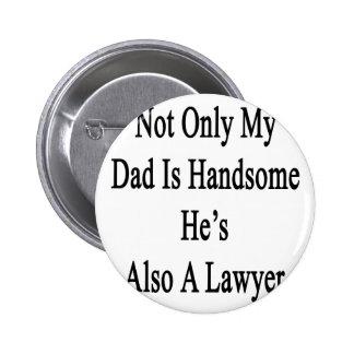 No sólo mi papá es hermoso él es también abogado