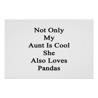 No sólo mi tía Is Cool She Also ama pandas Póster