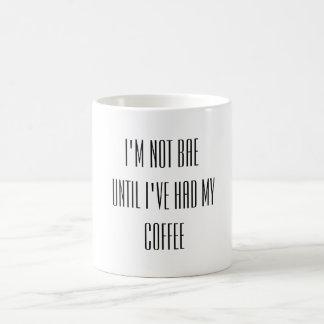 No soy bae hasta que haya tenido mi café taza de café