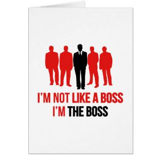 No soy como Boss. Soy el jefe Tarjeta De Felicitación