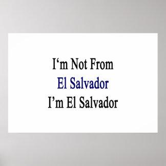 No soy de El Salvador que soy El Salvador Posters