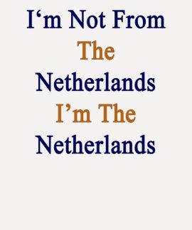 No soy de los Países Bajos que soy los Países Bajo Camisetas