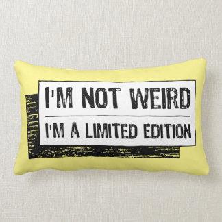 No soy extraño… yo soy una edición limitada cojín lumbar