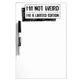 No soy extraño… yo soy una edición limitada pizarra blanca