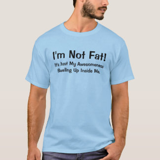 ¡No soy gordo! Camiseta
