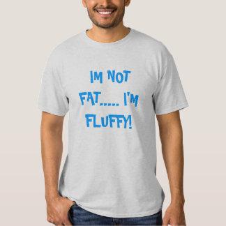 No soy gordo…. ¡Soy mullido! Camisetas