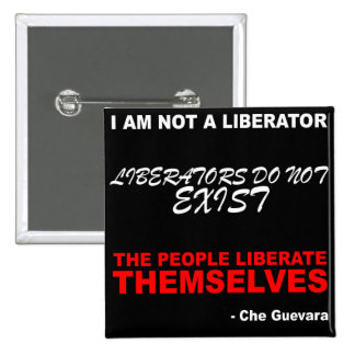 """""""No soy un libertador. """"- Che Guevara Chapa Cuadrada 5 Cm"""