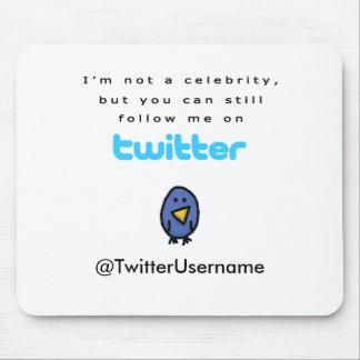 No soy una celebridad… me sigo en gorjeo alfombrilla de ratón