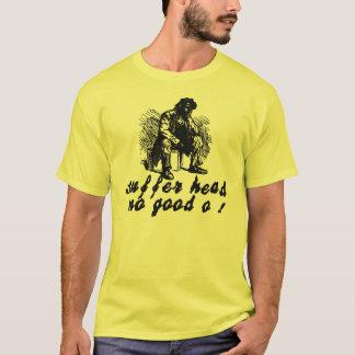 ¡No sufra principal ningún buen O! Camiseta