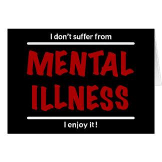 ¡No sufro de enfermedad mental, yo disfruto de Tarjeta De Felicitación