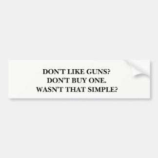 ¿No tenga gusto de los armas? No compre uno Pegatina Para Coche