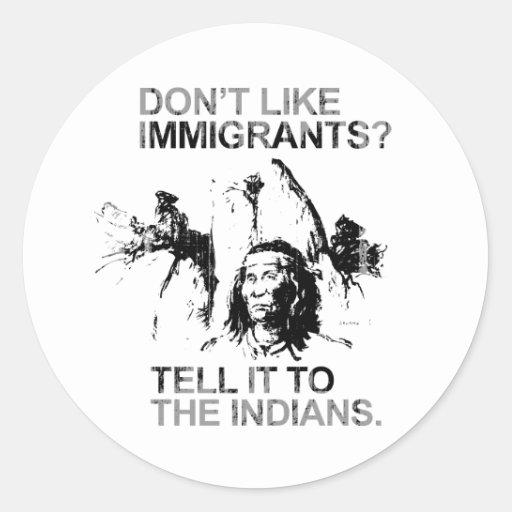 No tenga gusto de los inmigrantes, lo dicen que a etiqueta redonda