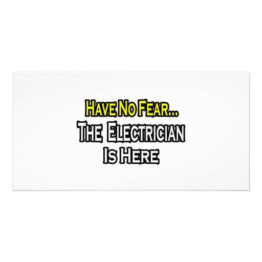 No tenga ningún miedo, el electricista está aquí tarjetas fotográficas