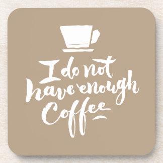 No tengo bastante café posavaso