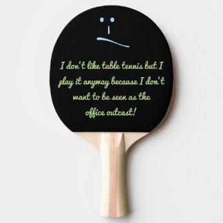 No tengo gusto de tenis de mesa sino que los juego pala de ping pong
