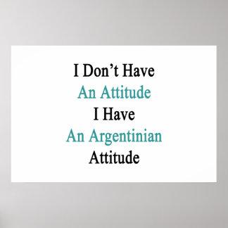 No tengo una actitud que tengo un Att argentino Póster