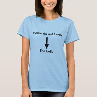 No toque por favor el vientre camiseta