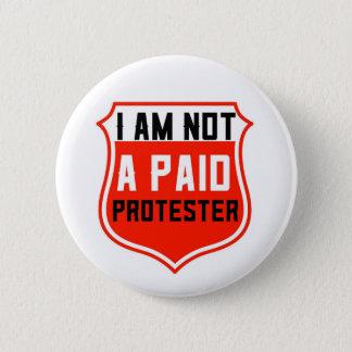 NO un BOTÓN PAGADO de la PROTESTA, grande llevar a